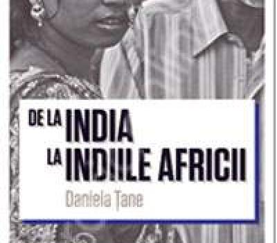 """Lansarea cărţii """"De la India la Indiile Africii"""" de Daniela Țane"""